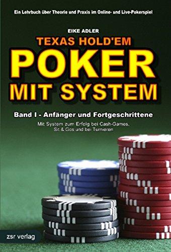 Texas Hold'em - Poker mit System 1: Band I - Anfänger und Fortgeschrittene -...